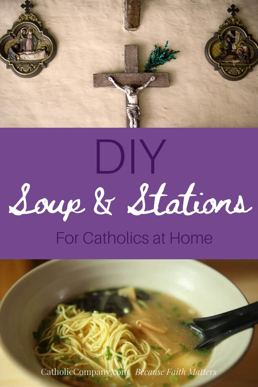 Do Soup & Stations at home! Don't miss out on the beauties of Lent.